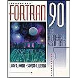 FORTRAN 90 for Engineers and Scientists - Larry R Nyhoff