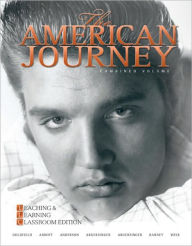 The American Journey: Teaching and Learning Classroom Edition, Combined Volume - David Goldfield