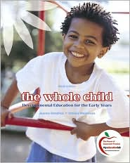 The Whole Child: Developmental Education for the Early Years (with MyEducationLab)