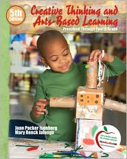 Creative Thinking and Arts-Based Learning: Preschool Through Fourth Grade (with MyEducationLab) - Joan Isenberg, Mary R. Jalongo