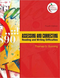 Assessing and Correcting Reading and Writing Difficulties (with MyEducationLab) - Thomas G. Gunning