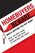 Homebuyers Beware: Who S Ripping You Off Now?What You Must Know about the New Rules of Mortgages and Credit - Warren, Carolyn