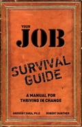 Your Job Survival Guide: A Manual for Thriving in Change, Adobe Reader - Shea, Gregory, PhD