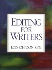 Editing for Writers - Rew, Lois Johnson / Johnson, Lois