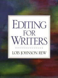 Editing for Writers - Lois Johnson Rew