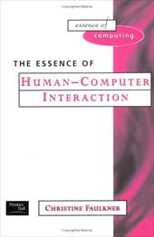 The Essence of Human-Computer Interaction - Faulkner, Christine / Faulkner, Xristine