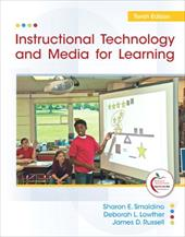 Instructional Technology and Media for Learning - Smaldino, Sharon E. / Lowther, Deborah L. / Russell, James D.
