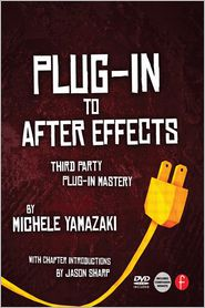 Plug-in to After Effects: Third Party Plug-in Mastery - Michele Yamazaki