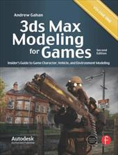 3ds Max Modeling for Games, Volume 1: Insider's Guide to Game Character, Vehicle, and Environment Modeling - Gahan, Andrew