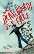 When Skateboards Will Be Free: My Reluctant Political Childhood