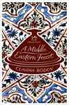 A Middle Eastern Feast - Roden, Claudia