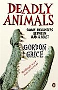 Deadly Animals: Savage Encounters Between Man and Beast