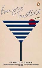 Bonjour Tristesse - Francoise Sagan (author), Irene Ash (translator)