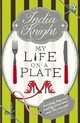 My Life on a Plate - India Knight