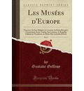 Les Musees D'Europe, Vol. 2 - Gustave Geffroy