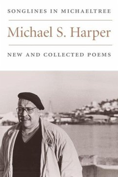Songlines in Michaeltree: New and Collected Poems - Harper, Michael S.