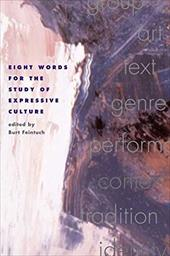 Eight Words for the Study of Expressive Culture - Feintuch, Burt