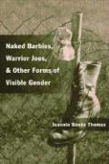 Naked Barbies, Warrior Joes, and Other Forms of Visible Gender
