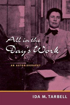 All in the Day's Work: An Autobiography - Tarbell, Ida M.
