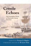 Creole Echoes: The Francophone Poetry of Nineteenth-Century Louisiana