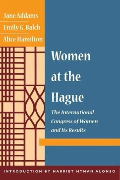 Women at the Hague - Addams, Jane Alonso, Harriet Hyman