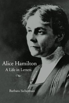 Alice Hamilton: A Life in Letters - Sicherman, Barbara