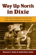 Way Up North in Dixie: A Black Family's Claim to the Confederate Anthem
