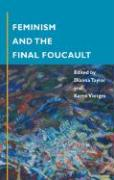 Feminism and the Final Foucault