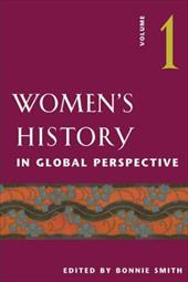 Women's History in Global Perspective: Volume 1 - Smith, Bonnie G.