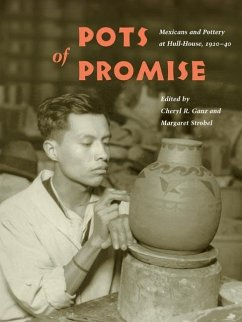 Pots of Promise: Mexicans and Pottery at Hull-House, 1920-40 - Ganz, Cheryl / Strobel, Margaret