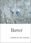Barter - Ira Sadoff