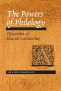 The Powers of Philology: Dynamics of Textual Scholarship