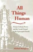 All Things Human: Henry Codman Potter and the Social Gospel in the Episcopal Church