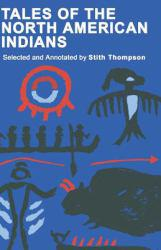 Tales of the North American Indians - Stith Thompson