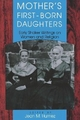 Mother's First-born Daughters - Jean M. Humez