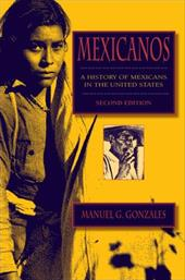 Mexicanos, Second Edition: A History of Mexicans in the United States - Gonzales, Manuel G.