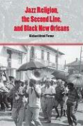 Jazz Religion, the Second Line, and Black New Orleans
