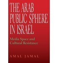 The Arab Public Sphere in Israel - Amal Jamal