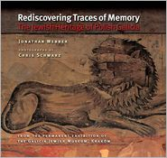 Rediscovering Traces of Memory: The Jewish Heritage of Polish Galicia