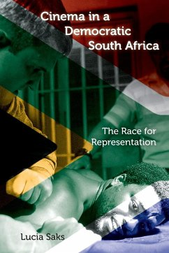 Cinema in a Democratic South Africa: The Race for Representation - Saks, Lucia