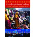 Recycling Indian Clothing - Lucy Norris