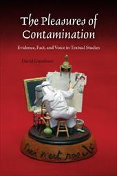 The Pleasures of Contamination: Evidence, Text, and Voice in Textual Studies - Greetham, David / Greetham, D. C.