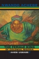 The Female King of Colonial Nigeria - Nwando Achebe