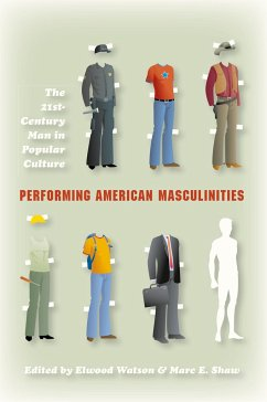 Performing American Masculinities: The 21st-Century Man in Popular Culture - Watson, Elwood