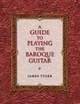 A Guide to Playing the Baroque Guitar - James Tyler