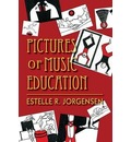 Pictures of Music Education - Estelle R. Jorgensen