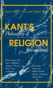 Kant's Philosophy Of Religion Reconsidered - Philip J. Rossi