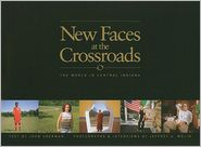 New Faces at the Crossroads: The World in Central Indiana - John Sherman, Jeffrey A. Wolin
