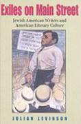 Exiles on Main Street: Jewish American Writers and American Literary Culture