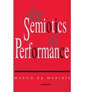 The Semiotics of Performance - Marco De Marinis